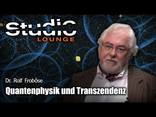 Die Quantenphysik der Unsterblichkeit Wie Alles mit Allem ewig verbunden bleibt Rolf Froböse