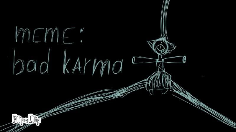 Meme: bad karma (animetion)