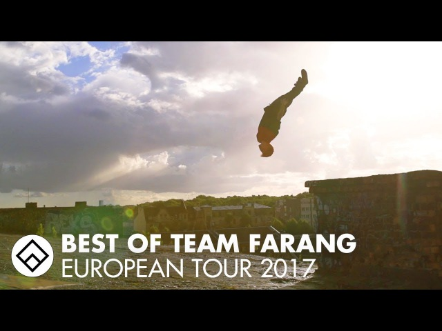 Best of Team Farang Tour 2017 Parkour and Freerunning