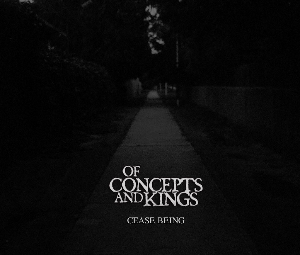 Of Concepts And Kings - Cease Being [EP] (2014)