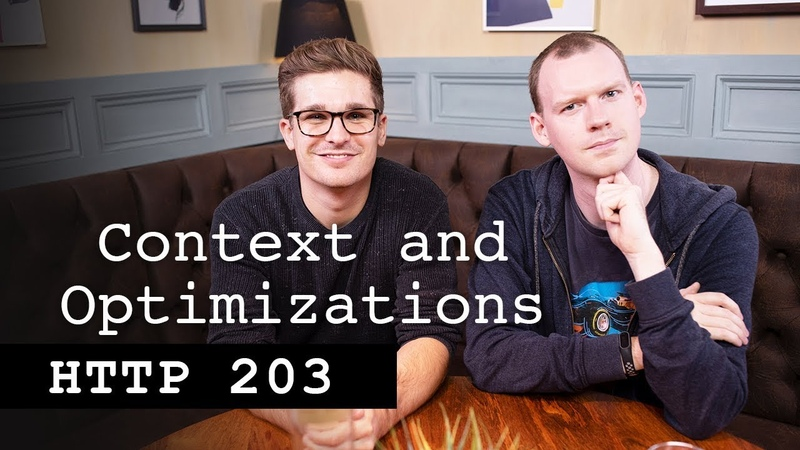Context and Optimizations - HTTP 203 || Google Chrome Developers