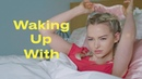 This Is Dove Camerons Morning Routine Waking Up With... ELLE