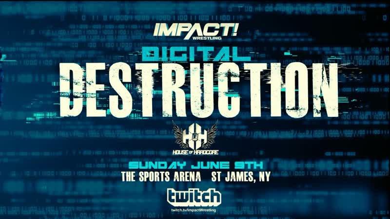 IMPACT! HOH Digital Destruction 2019 (2019.06.09)