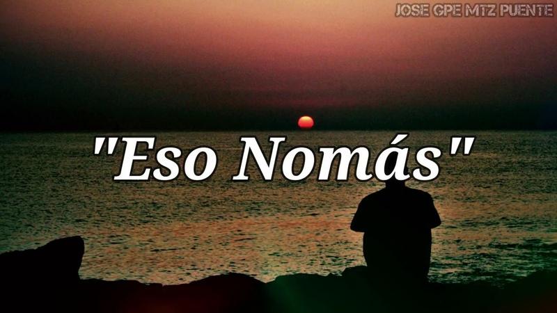 ESO NOMÁS - José José (LETRA)