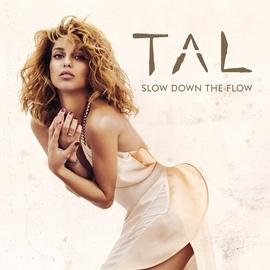 Tal альбом Slow Down The Flow (Antiyu Radio Edit)