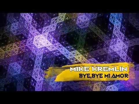Mike Kremlin - Bye, Bye Mi Amor (Flemming Dalum Club Version)