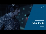 IVAN SLASH house @ Pioneer DJ TV Saint-Petersburg