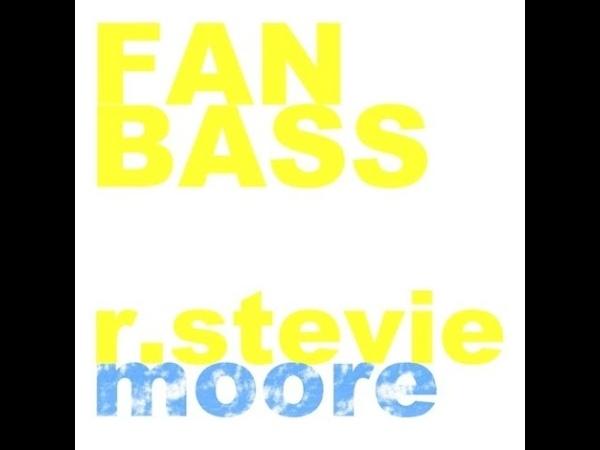 R Stevie Moore Fan Bass 2011
