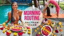 MY MORNING ROUTINE FullyRaw Vegan