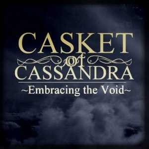 Casket Of Cassandra - Embracing The Void (2012)