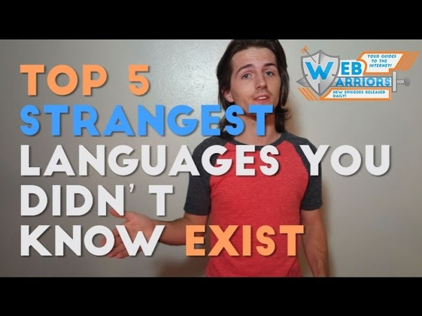 Top 5 Strangest Languages You Didn't Know Exist In the World Web Warriors