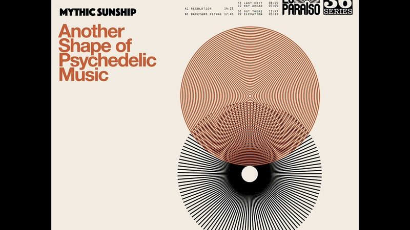 Mythic Sunship - Another Shape of Psychedelic Music (2018) (New Full Album)