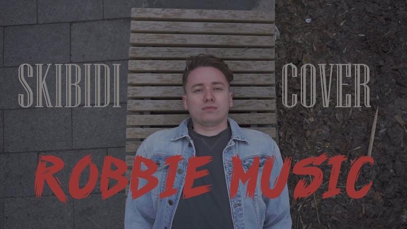 Little Big - Skibidi (cover by Robbie Music)