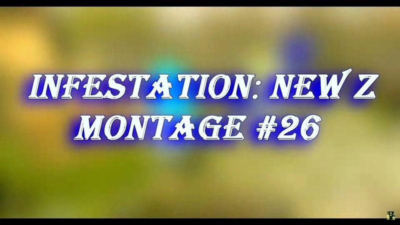 МорПех-Infestation: NewZ Montage 26