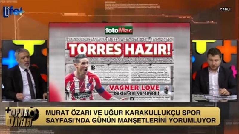 Fernando Torresin menajeri Beşiktaşı açıkladı Murat Özarı Uğur Karakullukçu Yorumları