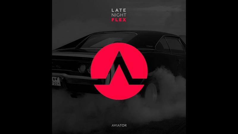 Aviator - Late Night Flex