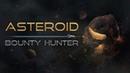 Asteroid Bounty Hunter Обрыв стрима в космосе ч 1