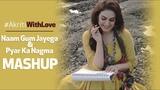 Naam Gum Jayega x Pyar Ka Nagma Mashup Tribute to Lata Mangeshkar #AkritiWithLove Akriti Kakar