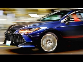 Toyota Avalon 2019 MANUFACTURING – Toyota Avalon Production and Assembly Process