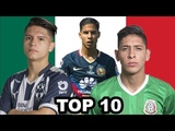 TOP 10 Young Players (U21) in Mexico 20182019 (HD)
