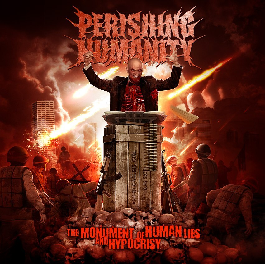 Perishing Humanity - The Monument of Human Lies and Hypocrisy (2012)
