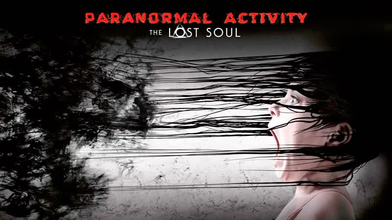 Live 288 | Paranormal Activity The Lost Soul 1