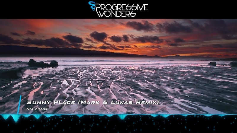 AKI Amano - Sunny Place (Mark Lukas Remix) [Music Video] [Progressive House Worldwide]