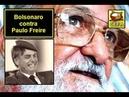 Bolsonaro quer extirpar método Paulo Freire do Brasil