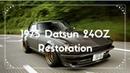 1973 Datsun 240Z Restoration FULL EPISODE