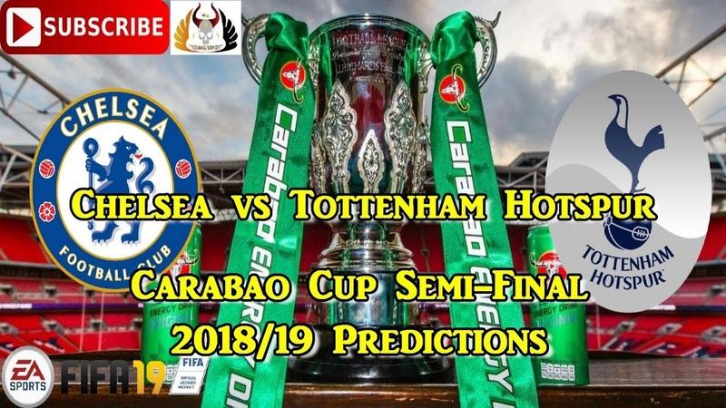 Chelsea vs Tottenham Hotspur EFL Cup Carabao Cup 2018 19 Semi Finals Predictions FIFA 19