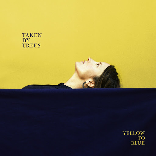 Taken By Trees альбом Yellow to Blue