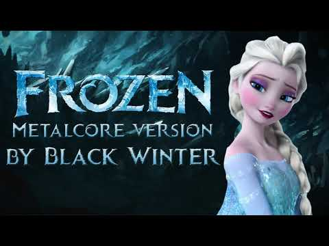 Idina Menzel - Let It Go (metalcore cover by Black Winter)