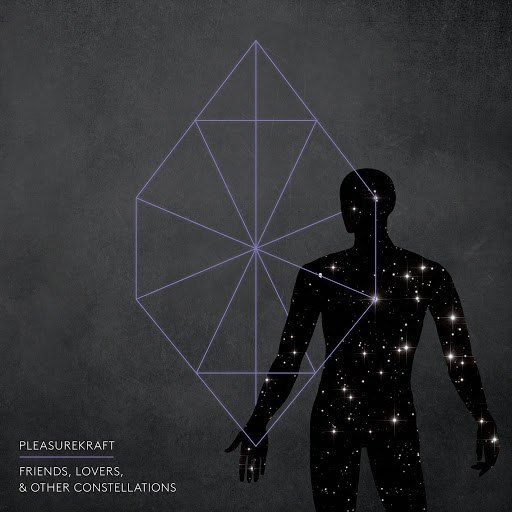 Pleasurekraft альбом Friends, Lovers, and Other Constellations