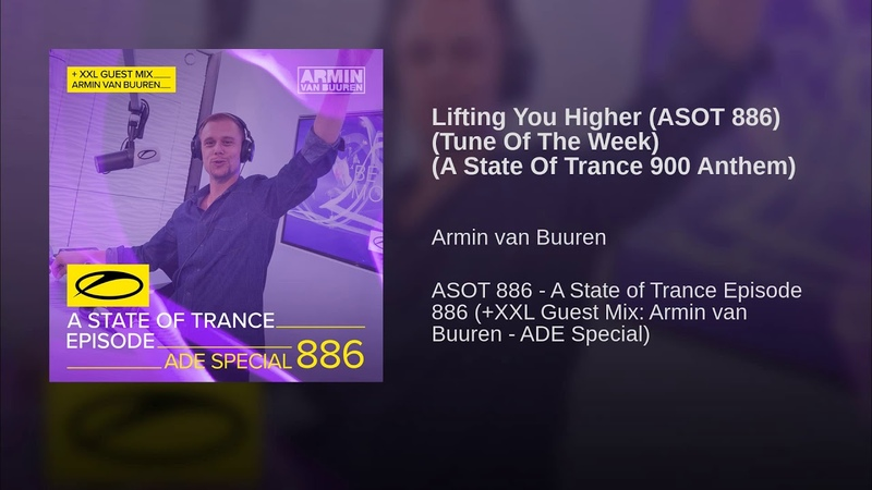 Lifting You Higher (ASOT 886) (Tune Of The Week) (A State Of Trance 900 Anthem)