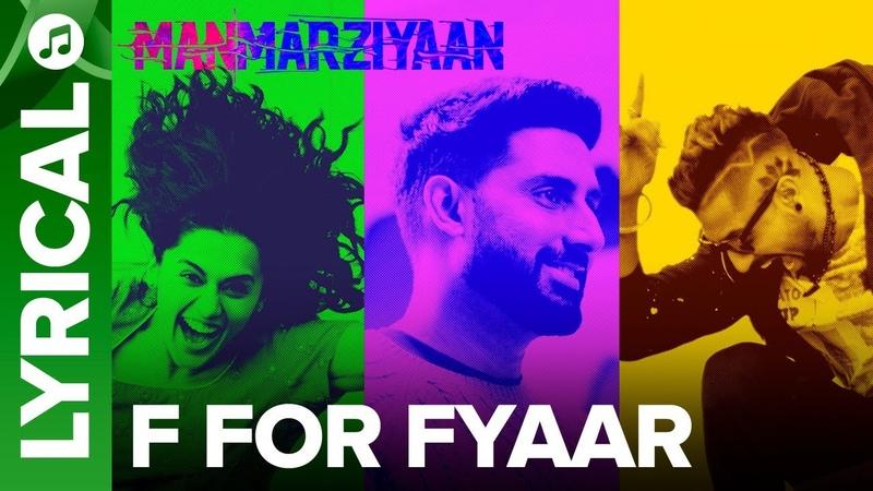 F For Fyaar   Lyrical Audio Song   Manmarziyaan   Amit Trivedi, Shellee   Abhishek, Taapsee, Vicky
