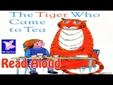 The Tiger Who Came to Tea Read Aloud