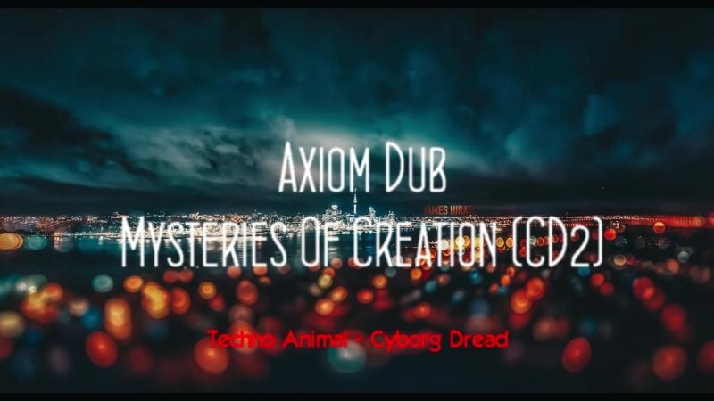 Axiom Dub - Mysteries Of Creation (CD2)