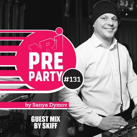NRJ PRE PARTY by Sanya Dymov Guest Mix by DJ Skiff 2019 02 08 131