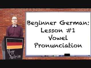 German vowel pronunciation - beginner german with herr antrim lesson #1.1