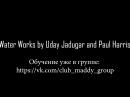 Water Works by Uday Jadugar and Paul Harris (