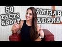 50 Facts About Amirah Adara