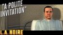 L.A. Noire ► A polite invitation(Вежливое приглашение) №43
