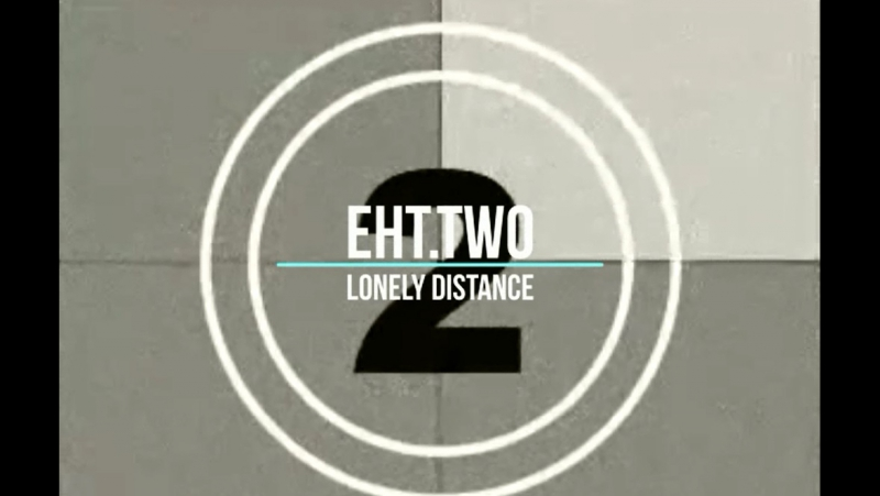 EhT.Two - lonely distance