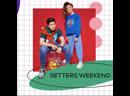 SETTERS Weekend