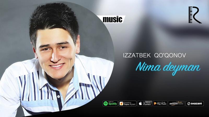 Izzatbek Qoqonov - Nima deyman | Иззатбек Куконов - Нима дейман (music version)