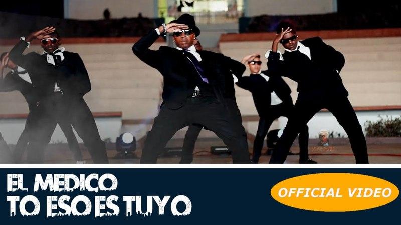 EL MEDICO - TO ESO ES TUYO
