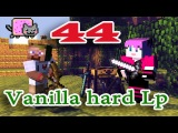 ч.44 Minecraft Vanilla hard Lp - Отправляемся к Эндер порталу (Исследуем подземелье)