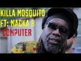 Dubstep Reggae - Killa Mosquito ft Macka B - Computer (Official)