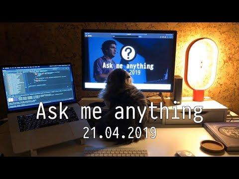 [RU] Ask me anything 2019-04-21