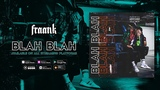 Fraank - Blah Blah (Official Audio)